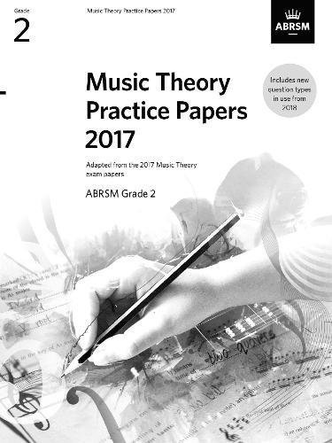 Music Theory Practice Papers 2017, ABRSM Grade 2 (Theory of Music Exam papers & answers