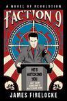 Faction 9 by James Firelocke