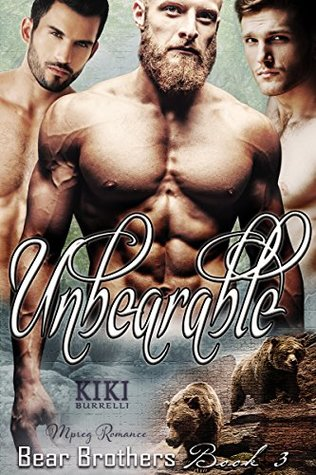 Unbearable (Bear Brothers, #3)