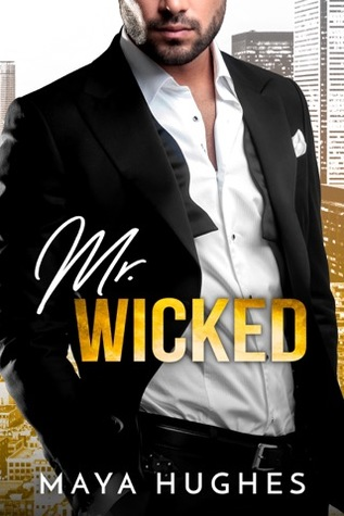 Mr. Wicked by Maya Hughes
