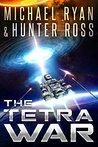 The Tetra War: (Volume 1 of The Tetra War Saga)