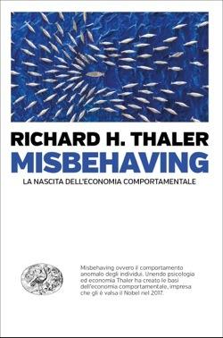 Misbehaving: La nascita dell'economia comportamentale