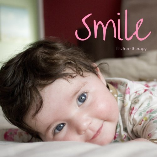 Smile. It's free therapy: The Uplifting Photo Book of People All Smiling for No Good Reason, plus Positive Quotes, Thoughts, Encouraging Words that Volume 1 (Inspiring Coffee Table Book Gift)