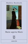 Marie aspetta Marie by Madeleine Bourdouxhe