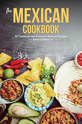 The mexican cookbook 50 traditional and authentic mexican recipes 38250184 forumfinder Images