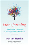 Transforming: The Bible & the Lives of Transgender Christians