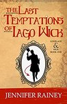 The Last Temptations of Iago Wick (Lovelace & Wick #1)