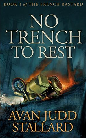No Trench To Rest (The French Bastard #1)