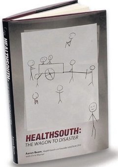 Healthsouth : The Wagon to Disaster
