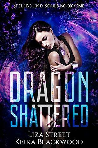 Dragon Shattered (Spellbound Souls, #1)