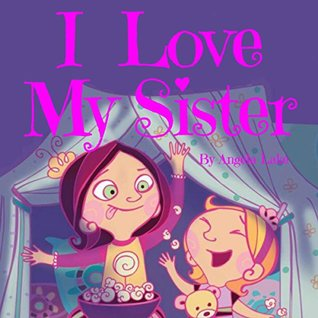 I Love My Sister: (Children Book / Picture Books / Bedtime Story / For Kids)