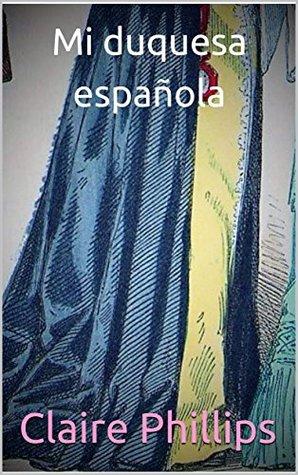 Mi duquesa española (serie el ducado de Chester nº 1)