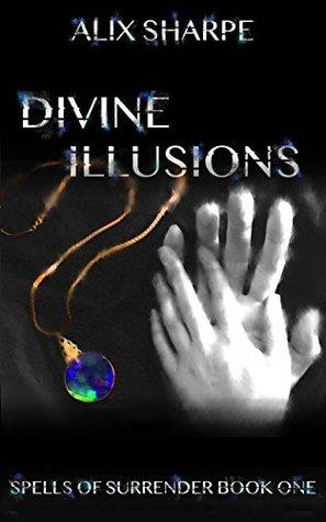 Divine Illusions (Spells of Surrender #1)