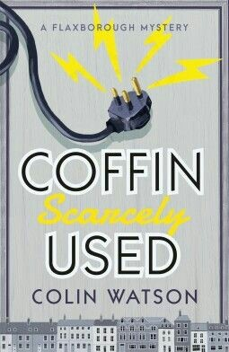 Coffin Scarcely Used (Flaxborough Chronicles, #1)