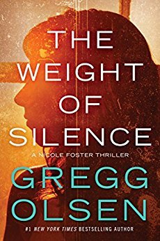 The Weight of Silence (Nicole Foster Thriller, #2)