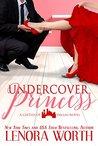Undercover Princess (Castles of Dallas, #1)