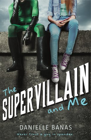 The Supervillain and me by Daniella Banas