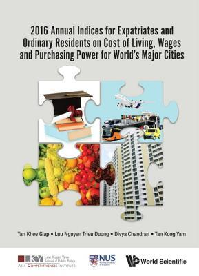 2016 Annual Indices for Expatriates and Ordinary Residents on Cost of Living, Wages and Purchasing Power for World's Major Cities