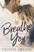 Breathe You (Pieces of Broken, #2)