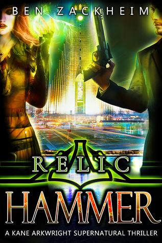 Relic: Hammer (A Kane Arkwright Supernatural Thriller)