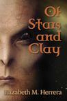 Of Stars and Clay by Elizabeth M. Herrera