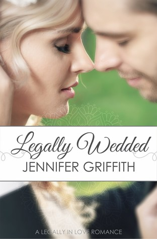 Legally Wedded (Legally in Love, #1)