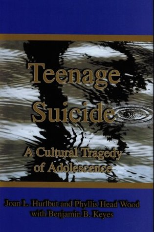 Teenage Suicide: A Cultural Tragedy of Adolescence