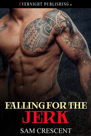 Falling for the Jerk by Sam Crescent