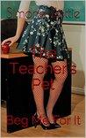 The Teacher's Pet #2: Beg Me For It - A Femdom Book