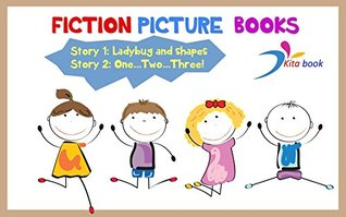 Fiction picture books : Ladybug and shapes, one..two...three (Short stories for children Book 4)