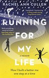 Running For My Life: My 26.2 Mile Journey to Health and Happiness