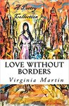 Love Without Borders by Virginia  Martin