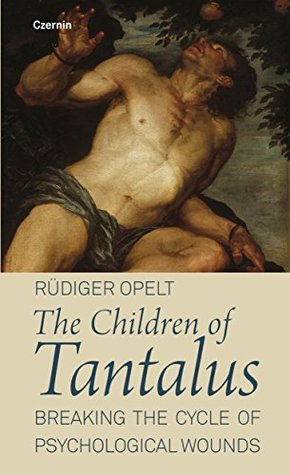 The Children of Tantalus: Breaking the cycle of psychological wounds