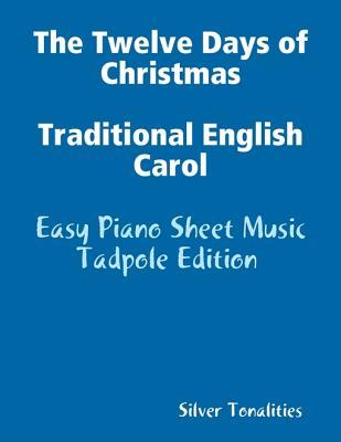 The Twelve Days of Christmas Traditional English Carol - Easy Piano Sheet Music Tadpole Edition