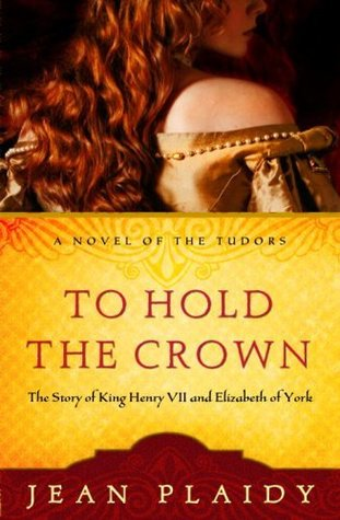 To Hold the Crown: The Story of King Henry VII and Elizabeth of York (Tudor Saga, #1)