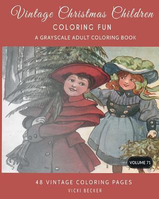 Victorian Christmas Children Coloring Fun: A Grayscale Adult Coloring Book