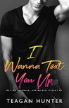 Book cover for I Wanna Text You Up