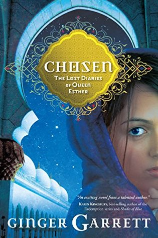 Chosen: The Lost Diaries of Queen Esther (Lost Loves of the Bible #1)