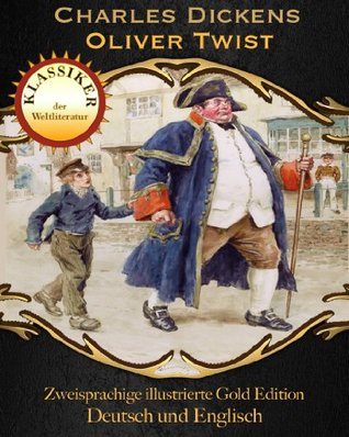 Oliver Twist (Zweisprachige illustrierte Gold Edition (Deutsch / Englisch) 19)