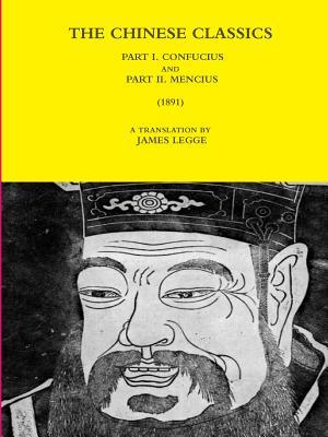 The Chinese Classics - Part I. Confucius and Part II. Mencius (1891)