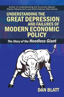 Understanding the Great Depression and Failures of Modern Economic Policy: The Story of the Heedless Giant