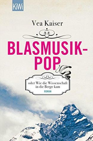 blasmusikpop-oder-wie-die-wissenschaft-in-die-berge-kam-roman