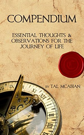 COMPENDIUM: Essential Thoughts & Observations for the Journey of Life
