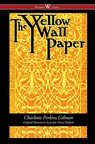 The Yellow Wallpaper by Charlotte Perkins Gilman[spacial edition]