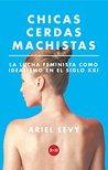 Chicas cerdas machistas (Rey Naranjo Ensayos)