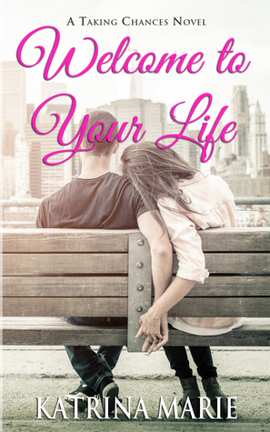 Welcome to Your Life (Taking Chances #1)