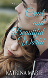 Cruel and Beautiful World (Taking Chances #2)