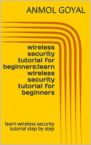 wireless security tutorial for beginners:learn wireless security tutorial for beginners: learn wireless security tutorial step by step