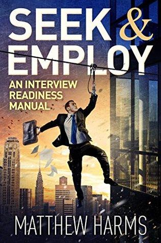 Seek & Employ: An Interview Readiness Manual