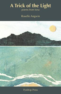A Trick of the Light by Roselle Angwin
